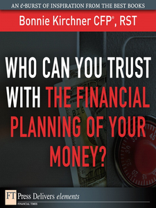 Ebook in inglese Who Can You Trust with the Financial Planning of Your Money? Kirchner, Bonnie