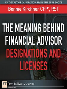 Foto Cover di The Meaning Behind Financial Advisor Designations and Licenses, Ebook inglese di Bonnie Kirchner, edito da Pearson Education