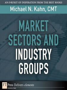 Foto Cover di Market Sectors and Industry Groups, Ebook inglese di Michael N. Kahn CMT, edito da Pearson Education