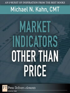 Foto Cover di Market Indicators Other Than Price, Ebook inglese di Michael N. Kahn CMT, edito da Pearson Education