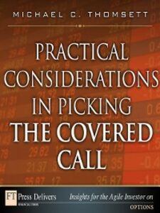 Foto Cover di Practical Considerations in Picking the Covered Call, Ebook inglese di Michael C. Thomsett, edito da Pearson Education