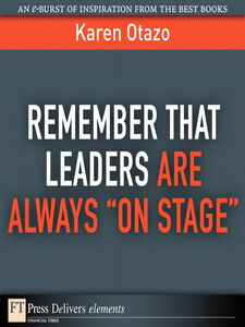 "Foto Cover di Remember That Leaders Are Always ""On Stage"", Ebook inglese di Karen Otazo, edito da Pearson Education"