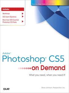 Foto Cover di Adobe® Photoshop® CS5 on Demand, Ebook inglese di Steve Johnson,Perspection Inc., edito da Pearson Education