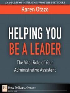 Foto Cover di Helping You Be a Leader, Ebook inglese di Karen Otazo, edito da Pearson Education