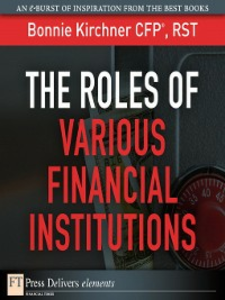 Ebook in inglese The Roles of Various Financial Institutions Kirchner, Bonnie
