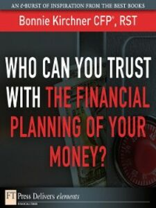 Foto Cover di Who Can You Trust with the Financial Planning of Your Money?, Ebook inglese di Bonnie Kirchner, edito da Pearson Education