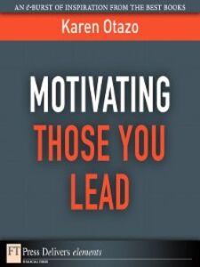 Ebook in inglese Motivating Those You Lead Otazo, Karen