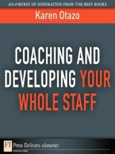 Foto Cover di Coaching and Developing Your Whole Staff, Ebook inglese di Karen Otazo, edito da Pearson Education