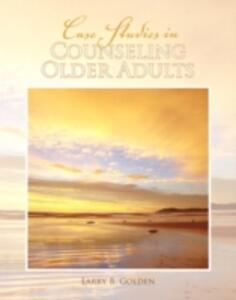 Case Studies in Counseling Older Adults - Larry Golden - cover