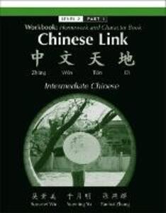 Workbook: Homework and Character Book for Chinese Link: Zhongwen Tiandi, Intermediate Chinese, Level 2 Part 1 - Sue-Mei Wu,Yueming Yu,Yanhui Zhang - cover