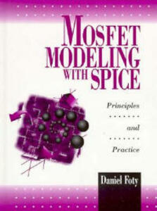 MOSFET Modeling With SPICE: Principles and Practice - Daniel P. Foty - cover