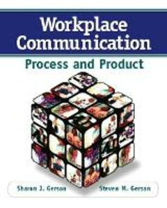 Workplace Communication: Process and Product - Steven M. Gerson,Sharon J. Gerson - cover