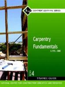 Carpentry Fundamentals Level 1 Trainee Guide, Hardcover - NCCER - cover