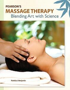 Pearson's Massage Therapy: Blending Art with Science - Patricia J. Benjamin - cover