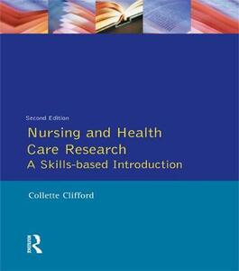 Nursing and Health Care Research - Collette Clifford,Stephen Gough - cover