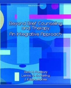 Beyond Brief Counseling and Therapy: An Integrative Approach - Jack H. Presbury,Lennis G. Echterling,J. Edson McKee - cover