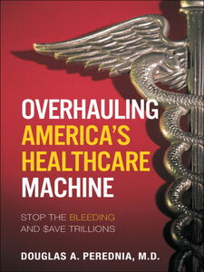 Ebook in inglese Overhauling America's Healthcare Machine Perednia, Douglas A.