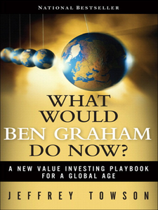 Ebook in inglese What Would Ben Graham Do Now? Towson, Jeffrey