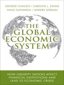 Ebook in inglese The Global Economic System Chacko, George , Evans, Carolyn L. , Gunawan, Hans , Sjoman, Anders L.