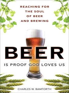 Ebook in inglese Beer Is Proof God Loves Us Bamforth, Charles W.
