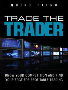 Ebook in inglese Trade the Trader Tatro, Quint