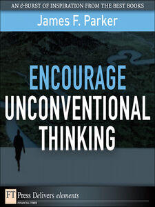 Ebook in inglese Encourage Unconventional Thinking Parker, James F.