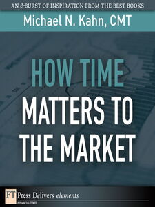 Ebook in inglese How Time Matters to the Market CMT, Michael N. Kahn