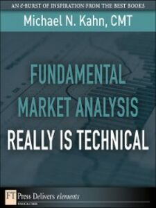 Foto Cover di Fundamental Market Analysis Really is Technical, Ebook inglese di Michael N. Kahn CMT, edito da Pearson Education