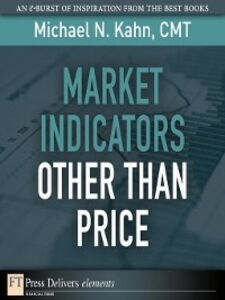 Ebook in inglese Market Indicators Other Than Price CMT, Michael N. Kahn