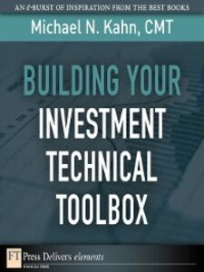 Foto Cover di Building Your Investment Technical Toolbox, Ebook inglese di Michael N. Kahn CMT, edito da Pearson Education
