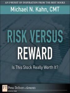 Foto Cover di Risk Versus Reward, Ebook inglese di Michael N. Kahn CMT, edito da Pearson Education