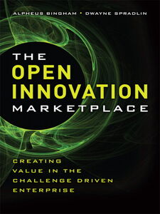 Foto Cover di The Open Innovation Marketplace, Ebook inglese di Alpheus Bingham,Dwayne Spradlin, edito da Pearson Education