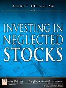Foto Cover di Investing in Neglected Stocks, Ebook inglese di Scott Phillips, edito da Pearson Education
