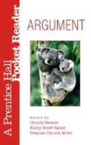 Argument: A Prentice Hall Pocket Reader - Christy Desmet,Kathy Houff,Deborah Miller - cover