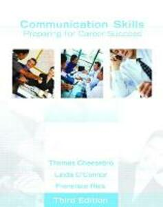 Communication Skills: Preparing for Career Success (Neteffect Series) - Thomas Cheesebro,Linda O'Connor,Francisco Alfonso Rios - cover