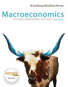 Macroeconomics: Principles, Applications & Tools Value Package (Includes Macro Study Guide) - Arthur O'Sullivan,Steven Sheffrin,Steve Perez - cover