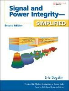 Signal and Power Integrity - Simplified - Eric Bogatin,Eric Bogatin - cover