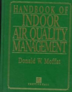 Handbook of Indoor Air Quality Management - Donald W. Moffat - cover