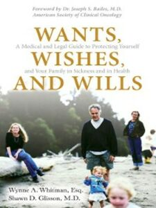 Ebook in inglese Wants, Wishes, and Wills Glisson, Shawn D., M.D. , Whitman, Wynne A., Esq.