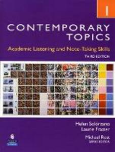 Contemporary Topics 1: Academic Listening and Note-Taking Skills (Intermediate) - Helen S. Solorzano,Laurie Frazier - cover