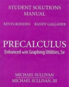 Student Solutions Manual for Precalculus: Enhanced with Graphing Utilities - Michael Sullivan,Michael Sullivan,Kevin Bodden - cover