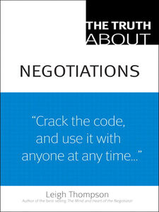 Foto Cover di The Truth About Negotiations, Ebook inglese di Leigh L. Thompson, edito da Pearson Education