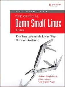 Ebook in inglese The Official Damn Small Linux® Book Andrews, John , Negus, Christopher , Shingledecker, Robert