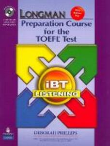 Longman Preparation Course for the TOEFL Test: iBT Listening (Package: Student Book with CD-ROM, 6 Audio CDs, and Answer Key) - Deborah Phillips - cover