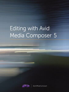 Foto Cover di Editing with Avid Media Composer 5, Ebook inglese di Avid Technology, Inc., edito da Pearson Education