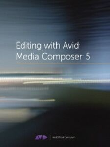 Ebook in inglese Editing with Avid Media Composer 5 Avid Technology, Inc.