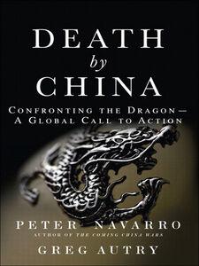 Foto Cover di Death by China, Ebook inglese di Greg Autry,Peter Navarro, edito da Pearson Education
