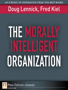 Ebook in inglese The Morally Intelligent Organization Lennick, Doug , Ph.D., Fred Kiel