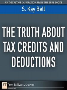 Ebook in inglese The Truth About Tax Credits and Deductions Bell, S. Kay