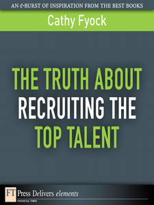 Ebook in inglese The Truth About Recruiting the Top Talent Fyock, Cathy
